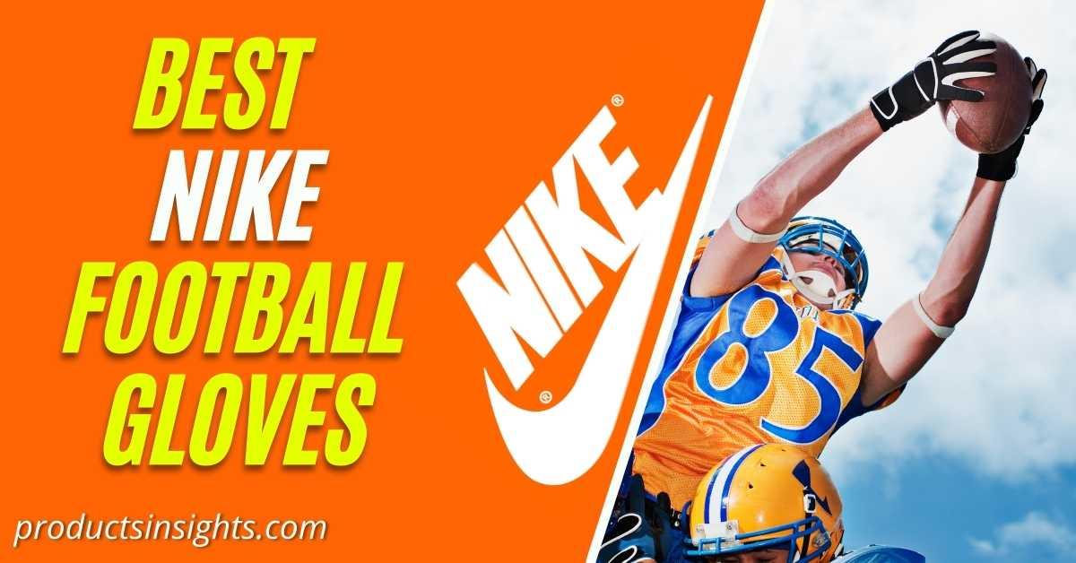 Best Nike Football Gloves in 2021