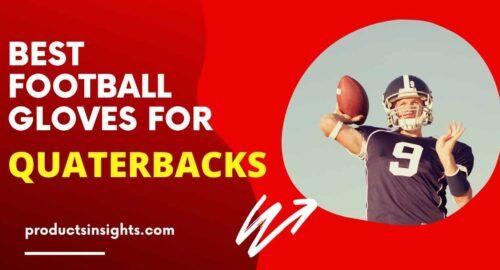 Best Football Gloves for quarterbacks