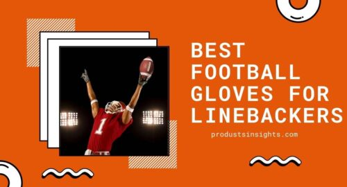 Best Football Gloves for linebackers