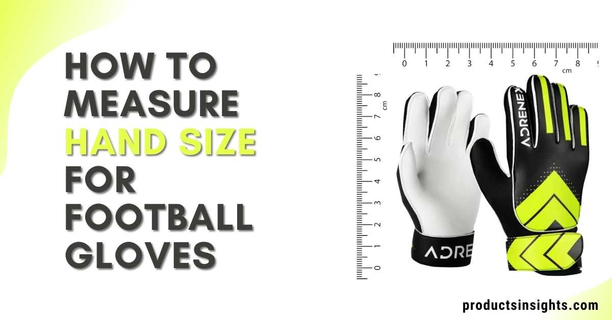 how to measure hand size for football gloves