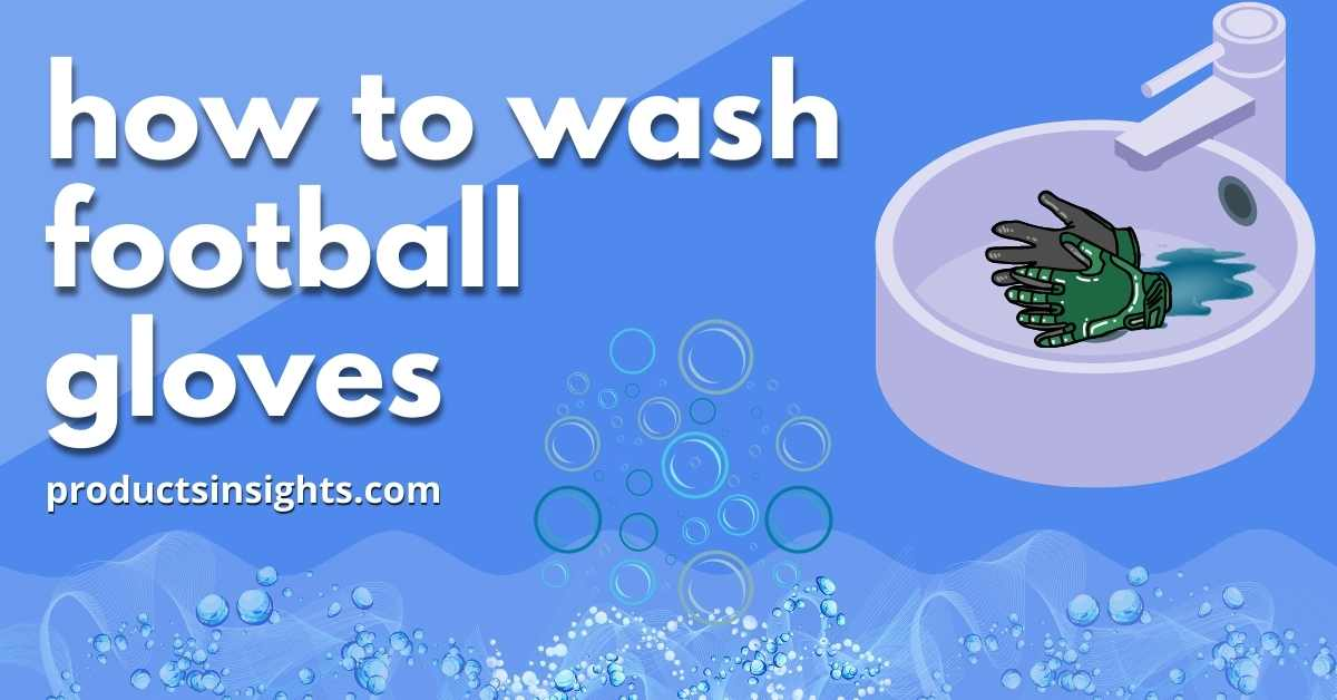 how to wash football gloves