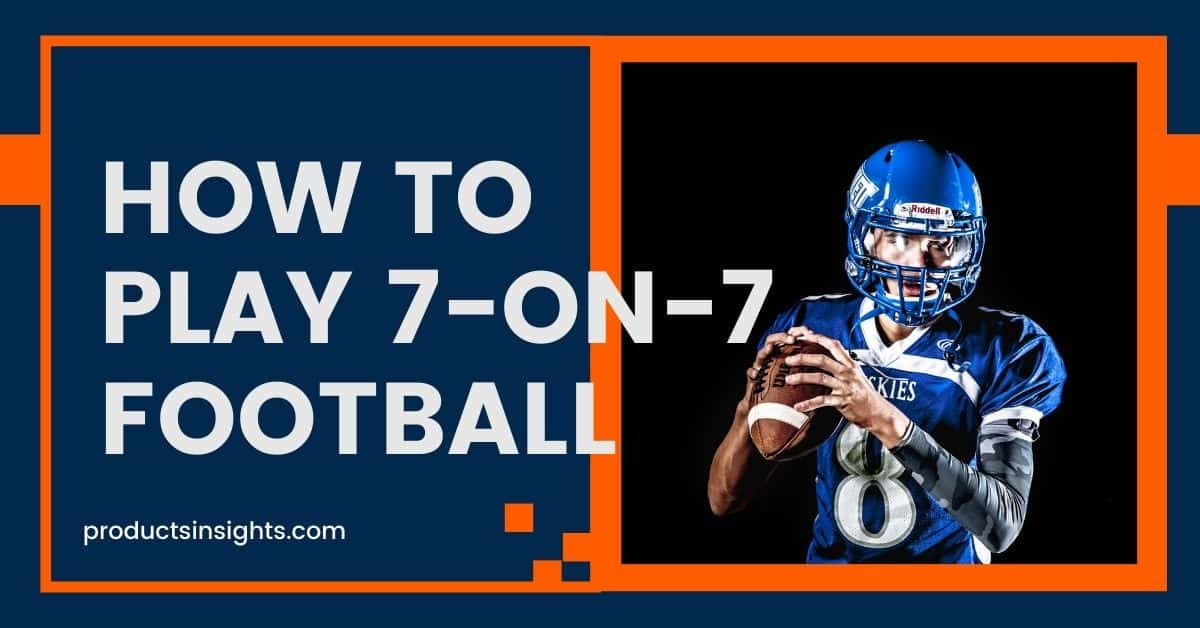 How To Play 7-on-7 Football | Position, Guide